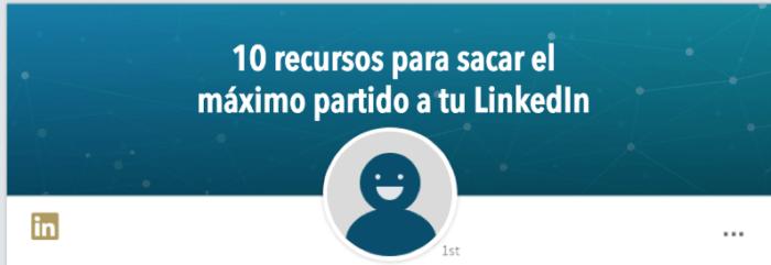 Saca el máximo partido a tu LinkedIn